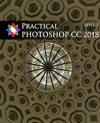Practical Photoshop CC 2018 Level 1